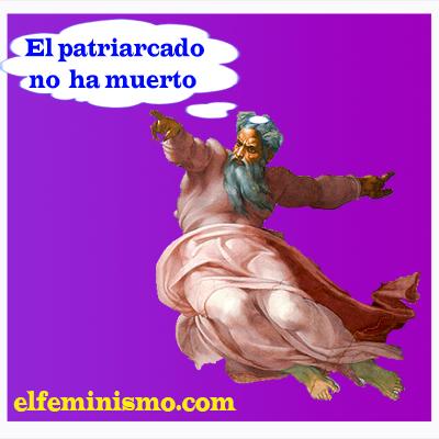 El-patriarcado-no-ha-muerto
