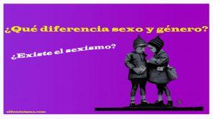 que-diferencia-sexo-genero-en-el-feminismo