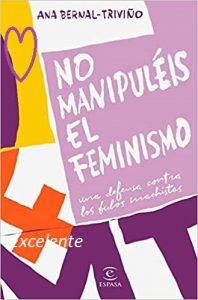 No manipuleis el feminismo ana bernal