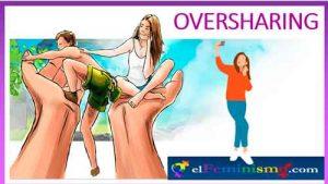 OVERSHARING-definicion-y-riesgos