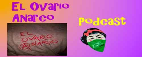 el-ovario-anarco-podcast-feminista-anarquista