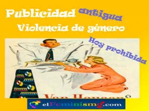 publicidad-antigua-de-violencia-de-genero-hoy-prohibida