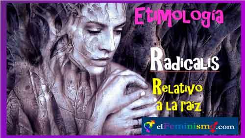 etimologia-de-feminismo-radical