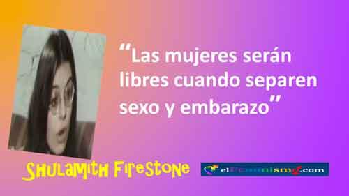 shulamith-firestone-frases