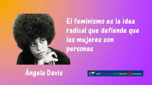 el-feminismo-es-la-idea-radical-que-defiende-que-las-mujeres-son-personas-angela-davis
