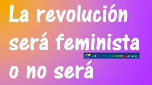frases-8marzo-revolucion-feminista