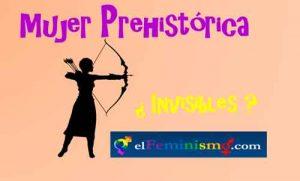 la-invisibilidad-de-la-mujer-prehistorica